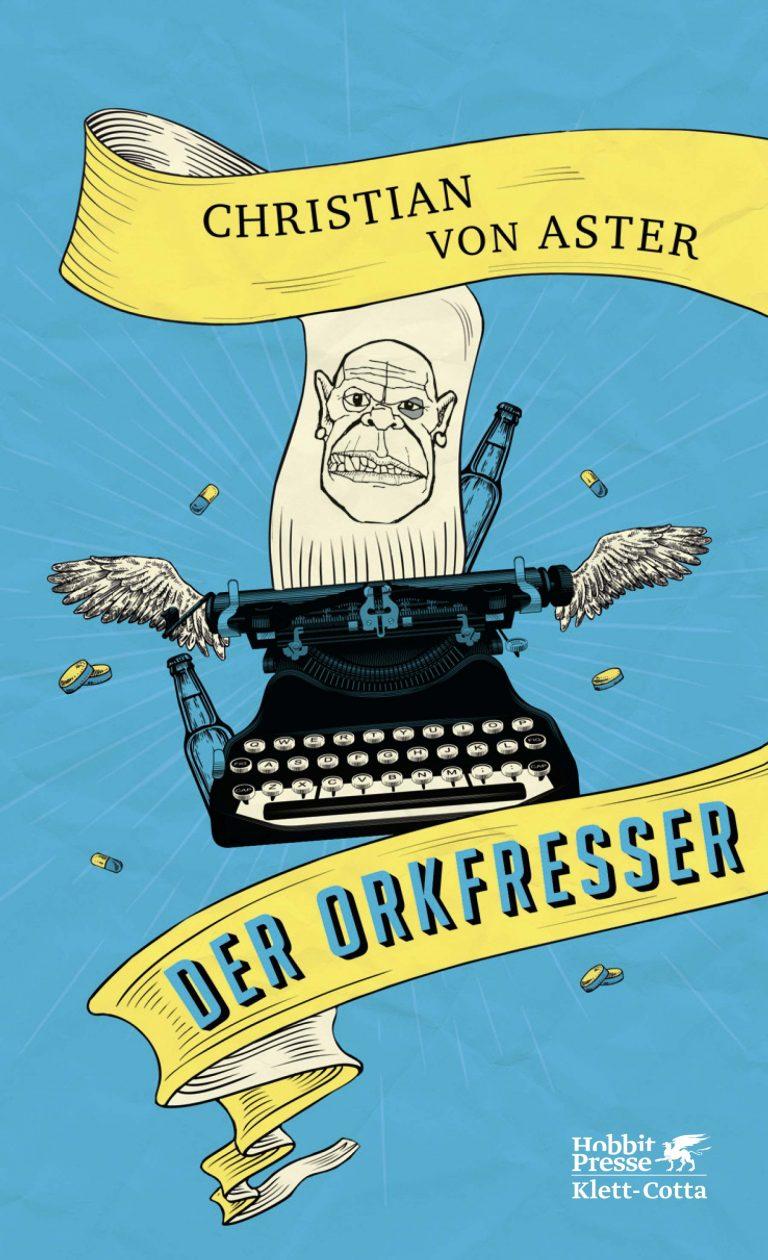 Der Orkfresser von Christian von Aster